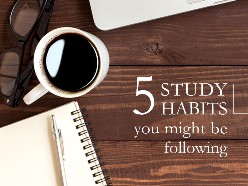 Effective Study Habits You Should Adopt