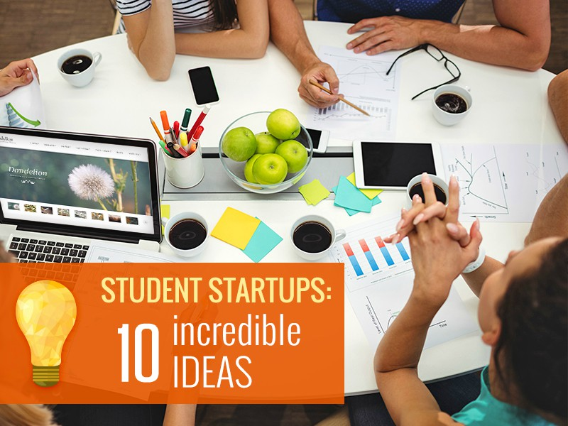 Student Startups: the Best Ideas to Use