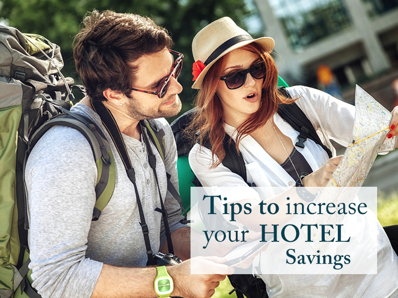 Increase Your Hotel Savings