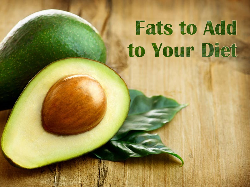 How To Add More Healthy Fats To Your Diet