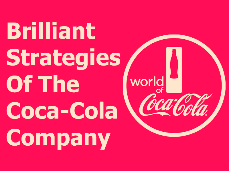 How Coca Cola Became One of the World's Most Recognizable Brands