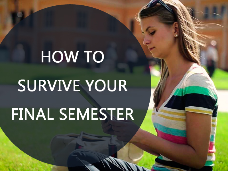 How to Ease Your Life When It Comes to Final Semester
